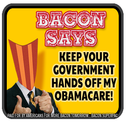 BaconSays-ObamaCare